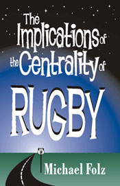 The Implications of the Centrality of Rugby